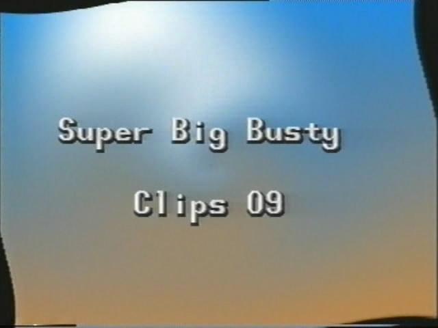 Super Big Busty Clips  9