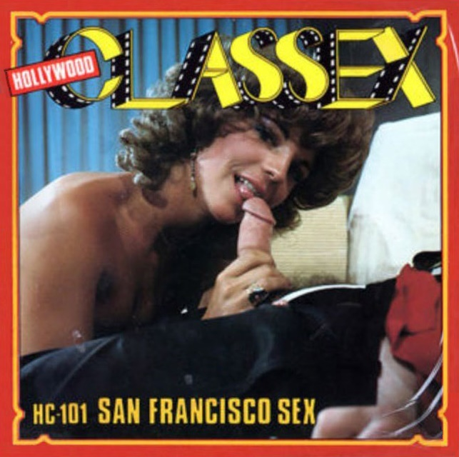 Hollywood Classex 101 - San Francisco Sex
