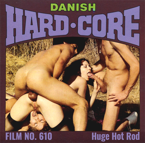 Danish Hardcore 610 - Huge Hot Rod