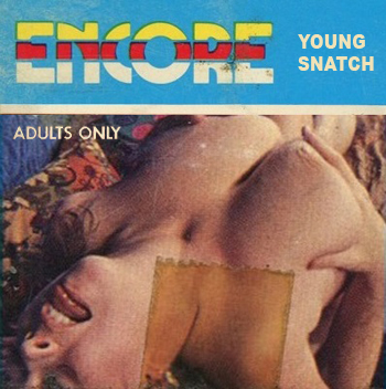 Encore 5 - Young Snatch