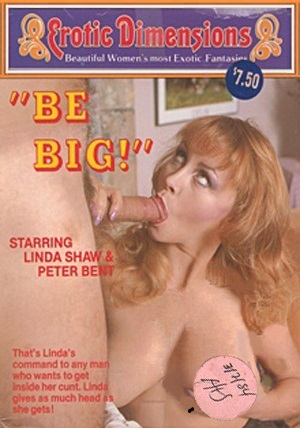 Erotic Dimensions 100 – Be Big