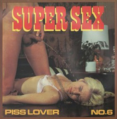 Super Sex Film 6 – Piss Lover