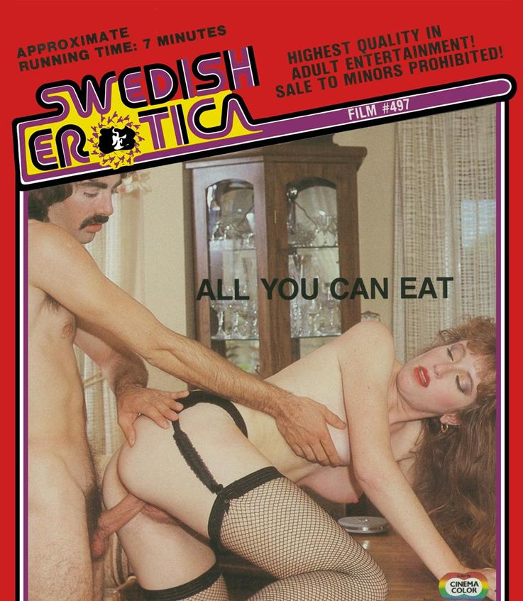 Swedish Erotica 497 - All You Can Eat