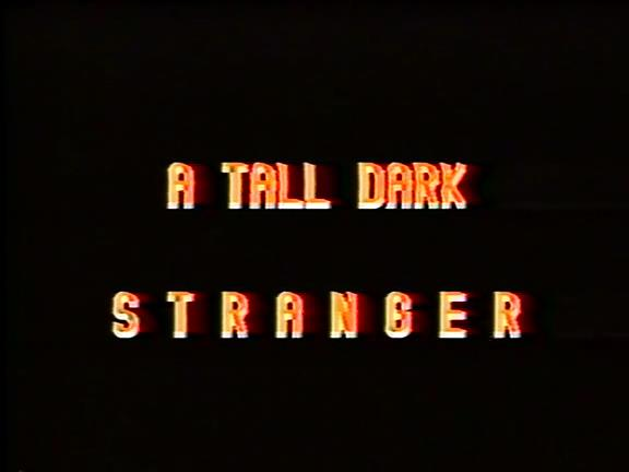 A Tall Dark Stranger (1990)