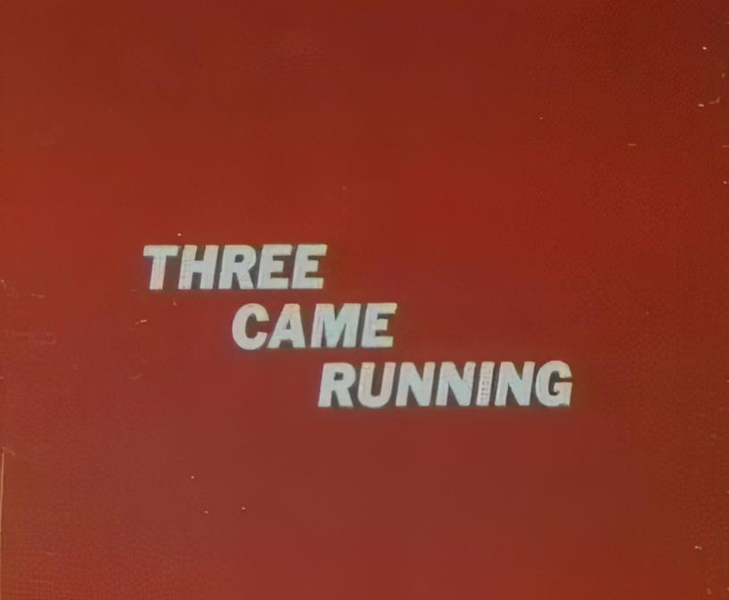 Three Came Running