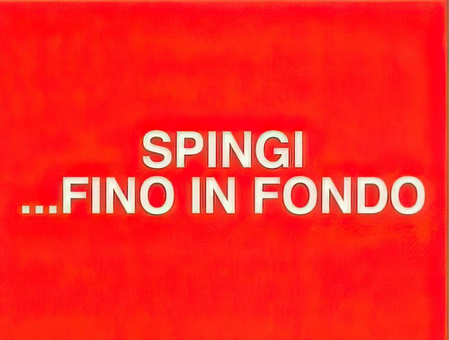 Spingi fino in fondo