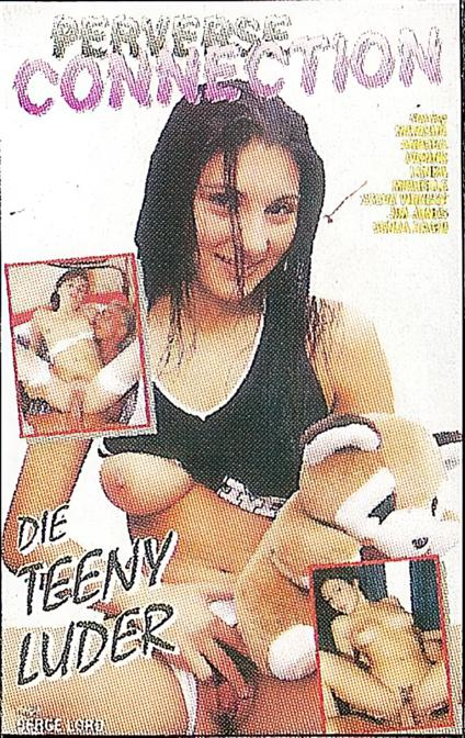 Perverse Connection Die Teeny Luder